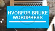 Hvorfor bruke WordPress?